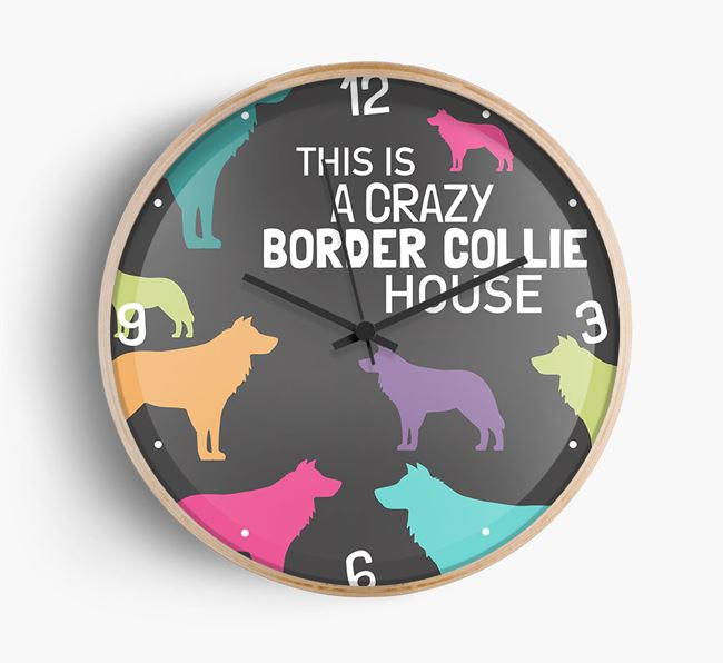 'This is a crazy Border Collie House' Wall Clock