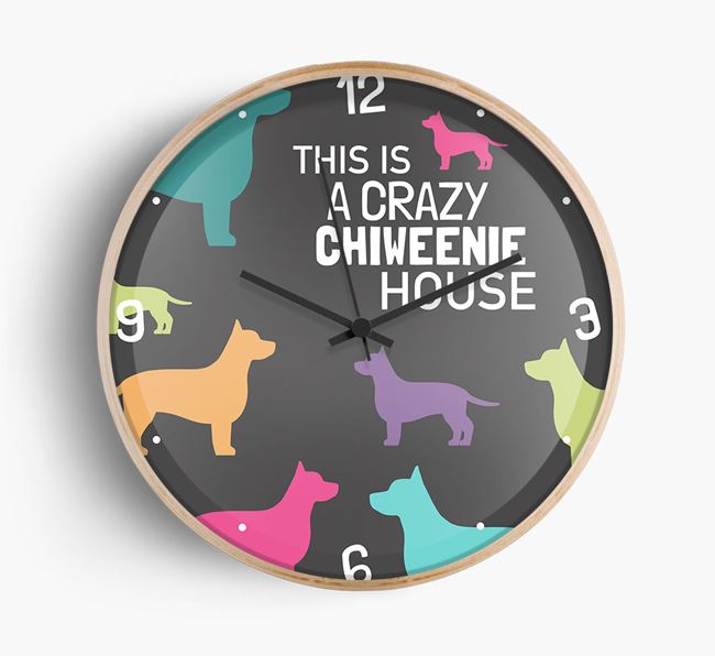 'This is a crazy Chiweenie House' Wall Clock