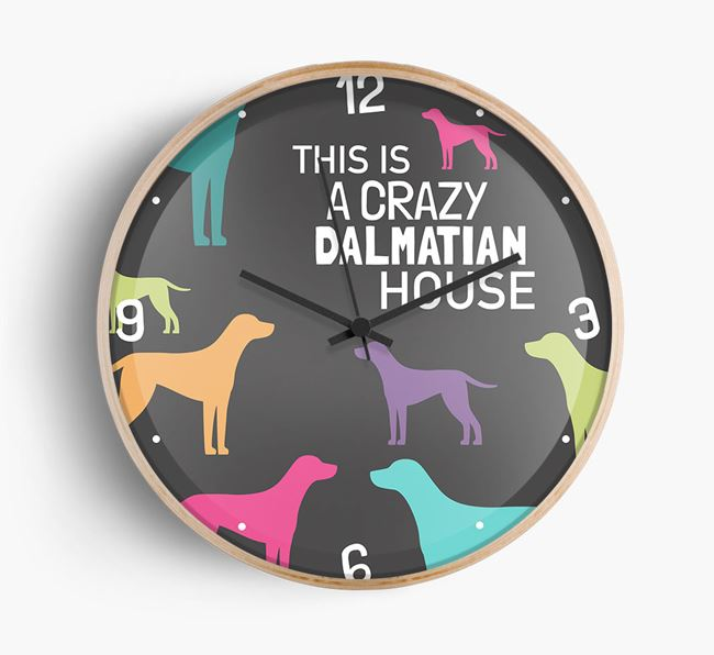 'This is a crazy Dalmatian House' Wall Clock