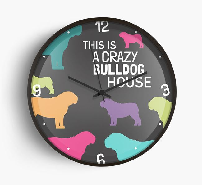 'This is a crazy Bulldog House' Wall Clock