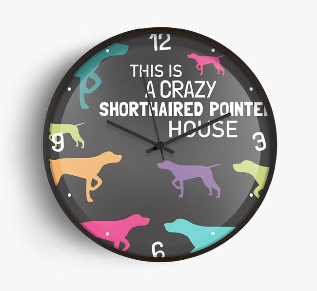 'This is a crazy Shorthaired Pointer House' Wall Clock