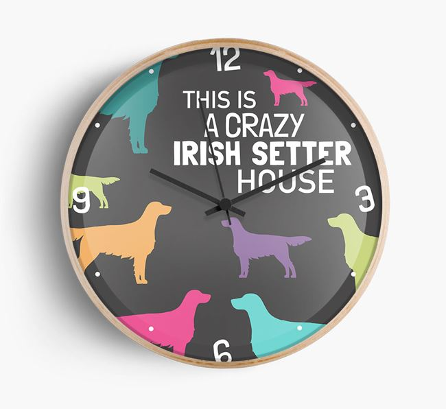 'This is a crazy Irish Setter House' Wall Clock
