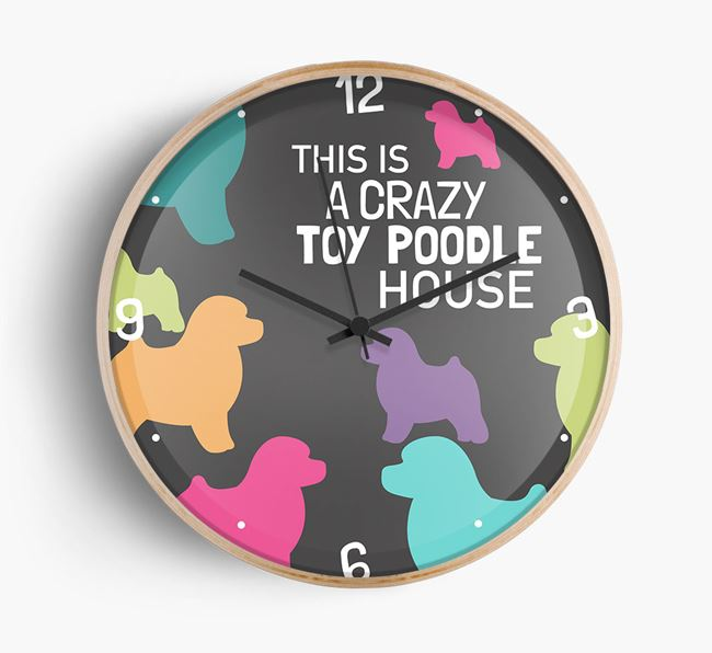 'This is a crazy Toy Poodle House' Wall Clock