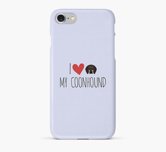 'I Love my Coonhound' Phone Case with Black and Tan Coonhound Icon