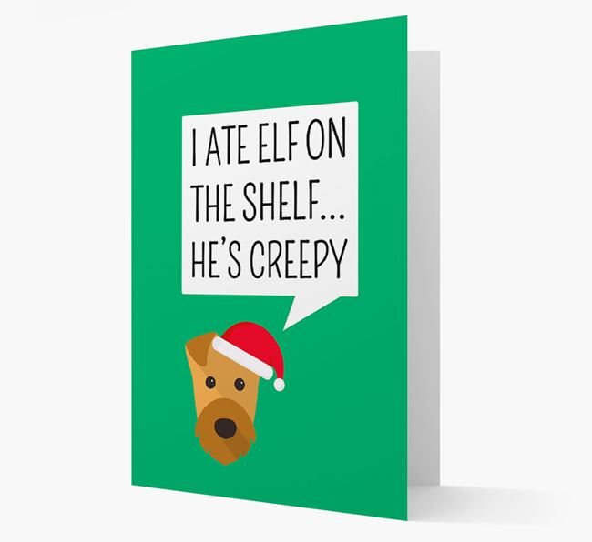 """I ate Elf on the Shelf' Card with your Airedale Terrier Christmas Icon"