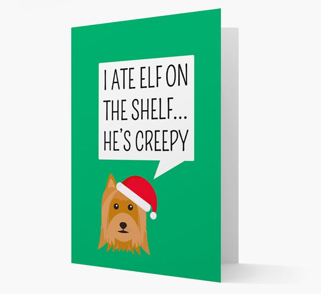 """""""I ate Elf on the Shelf' Card with your Australian Silky Terrier Christmas Icon"""