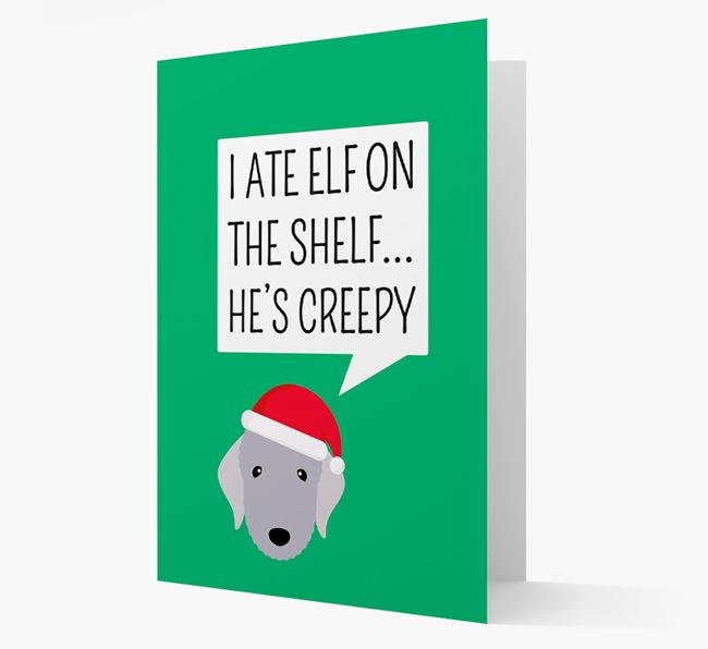 """I ate Elf on the Shelf' Card with your Bedlington Terrier Christmas Icon"