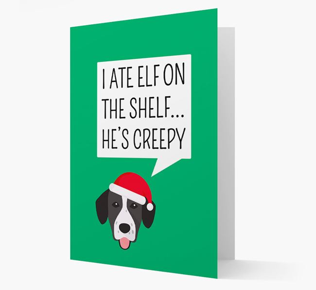 """I ate Elf on the Shelf' Card with your Springador Christmas Icon"