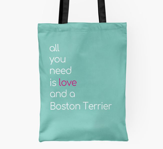 'All You Need Is Love and a Boston Terrier' Shopper Bag