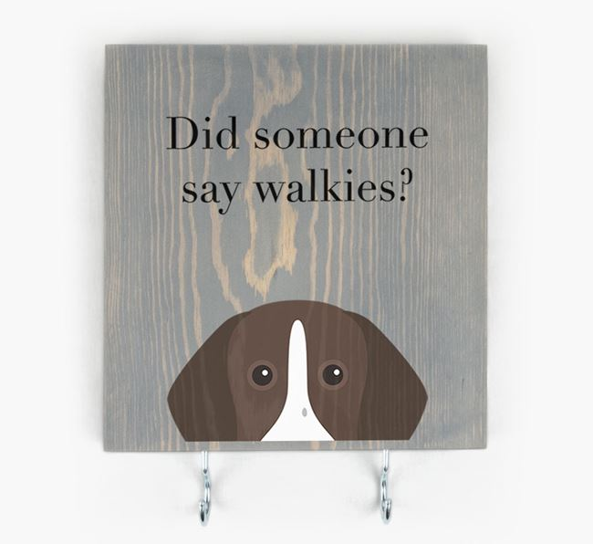 Wooden Sign 'Did someone say walkies?' with German Shorthaired Pointer Icon