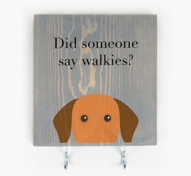 Wooden Sign 'Did someone say walkies?' with Dog Icon