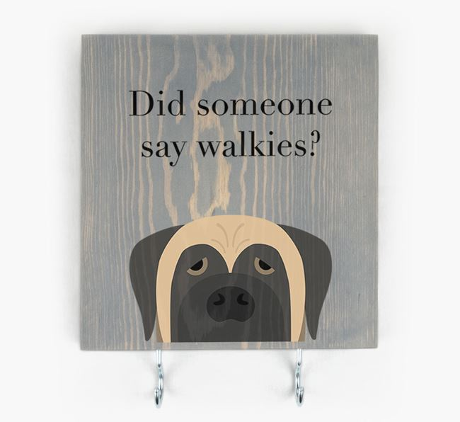 Wooden Sign 'Did someone say walkies?' with Mastiff Icon