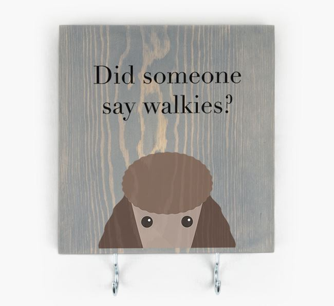 Wooden Sign 'Did someone say walkies?' with Poodle Icon