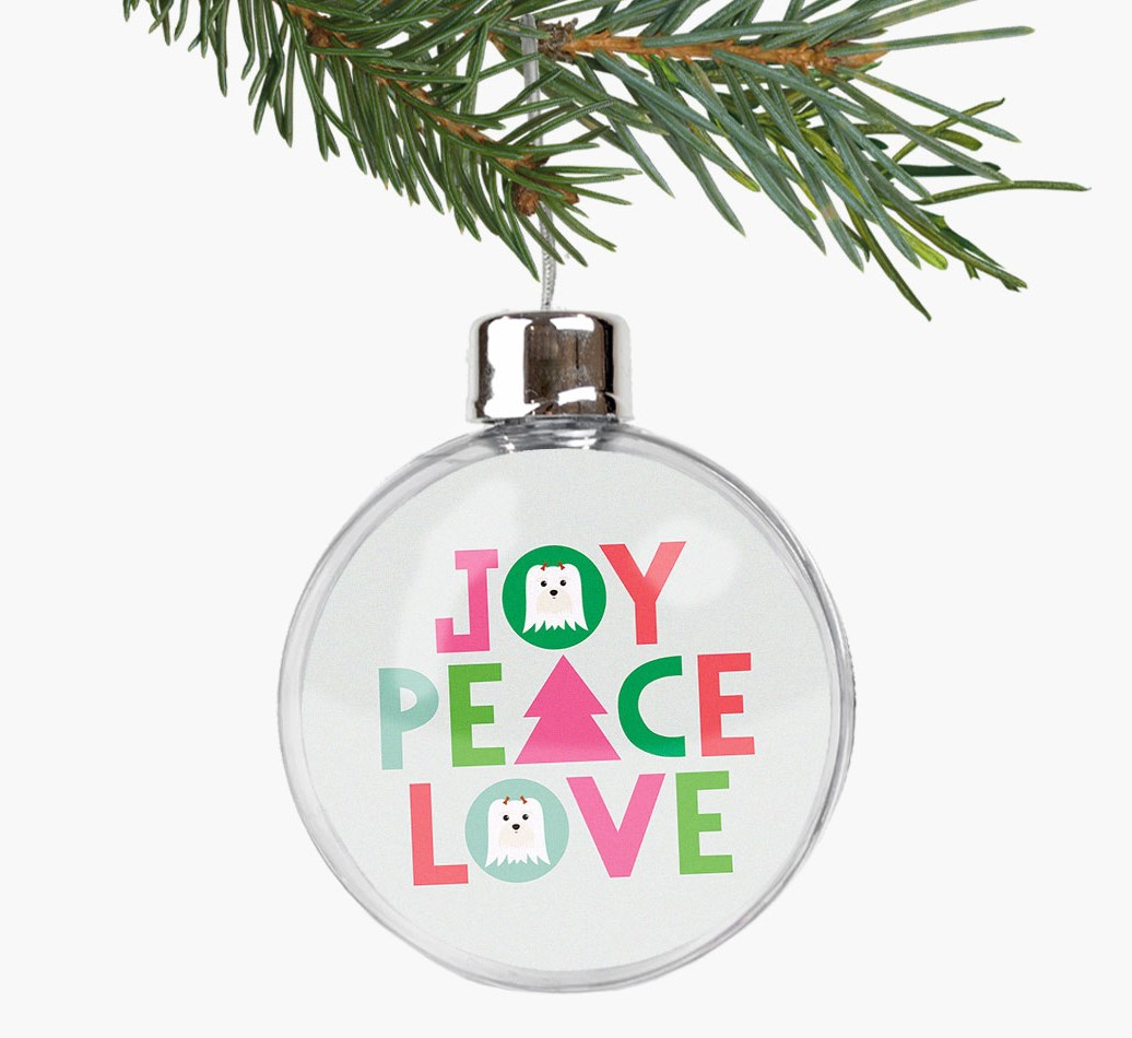 'Joy, Peace, Love' Fillable Bauble with your Maltese Icon