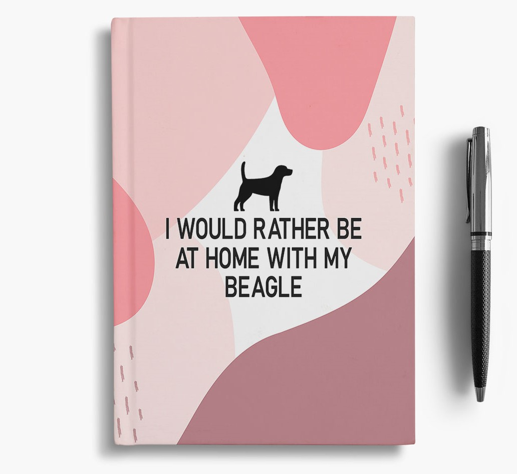Beagle {colour} 'I would rather be at home with my Beagle' Notebook with Beagle Silhouette