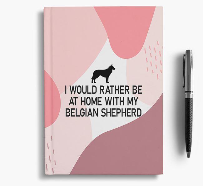 'I would rather be at home with my Belgian Groenendael' Notebook