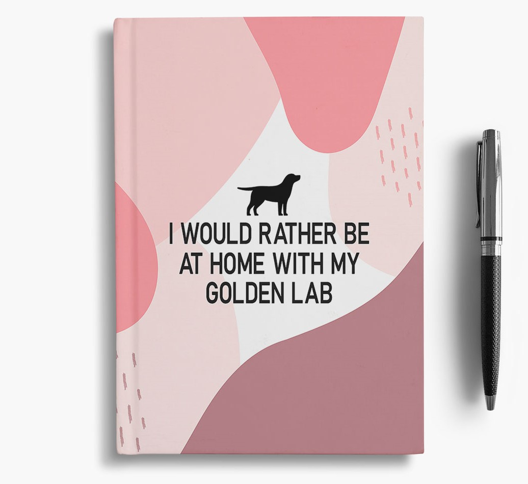 Golden Labrador {colour} 'I would rather be at home with my Golden Labrador' Notebook with Golden Labrador Silhouette