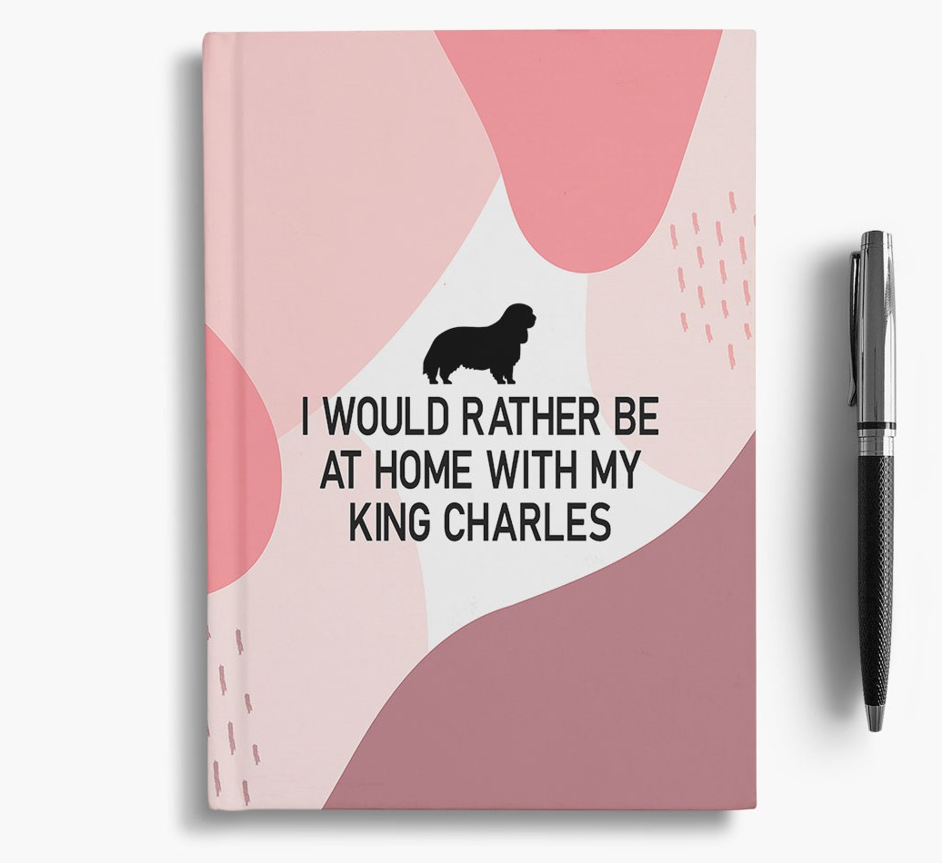 King Charles Spaniel {colour} 'I would rather be at home with my King Charles Spaniel' Notebook with King Charles Spaniel Silhouette