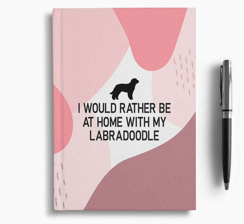 Labradoodle {colour} 'I would rather be at home with my Labradoodle' Notebook with Labradoodle Silhouette