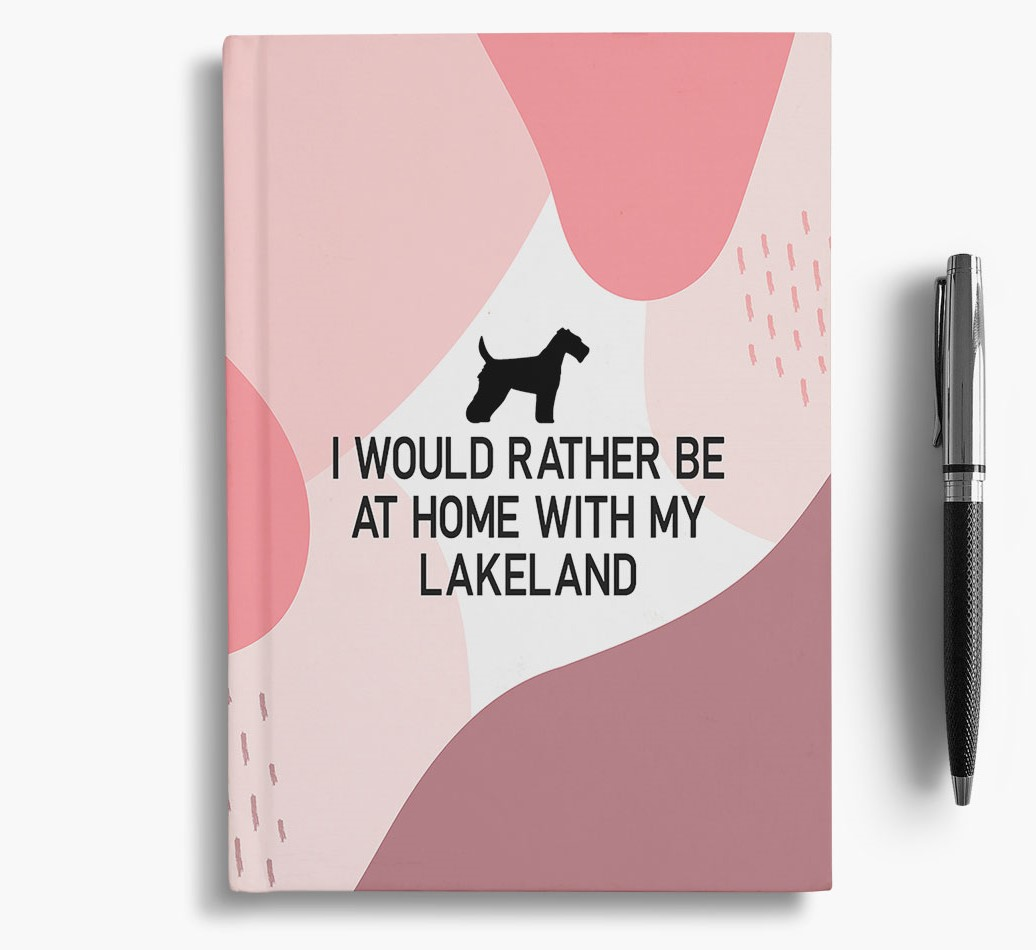 Lakeland Terrier {colour} 'I would rather be at home with my Lakeland Terrier' Notebook with Lakeland Terrier Silhouette