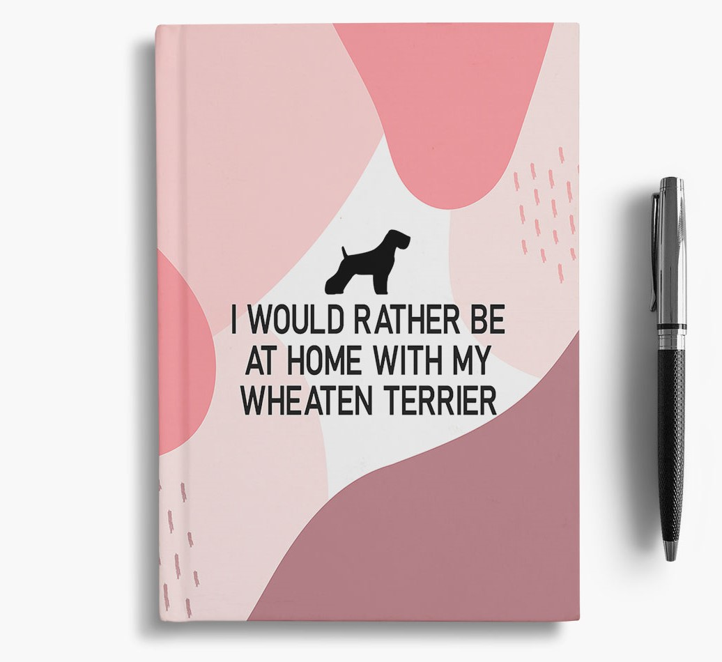 Soft Coated Wheaten Terrier {colour} 'I would rather be at home with my Soft Coated Wheaten Terrier' Notebook with Soft Coated Wheaten Terrier Silhouette