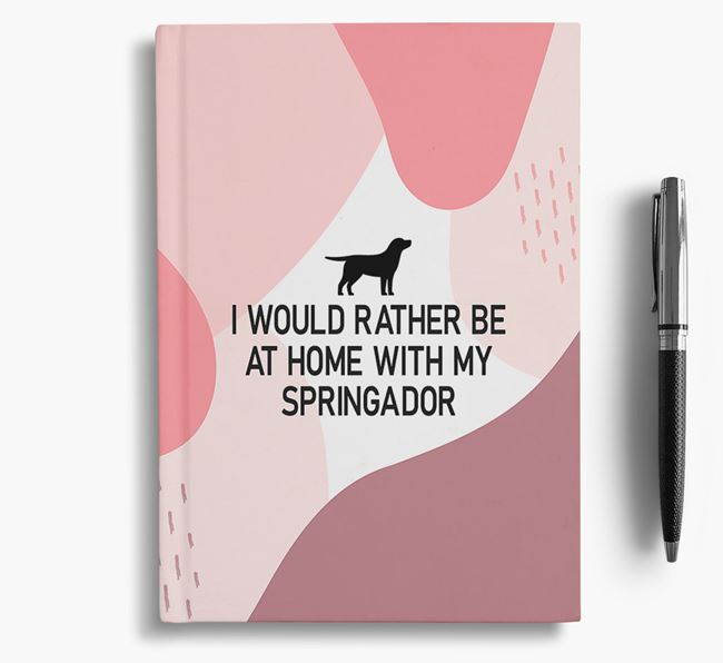 'I would rather be at home with my Springador' Notebook