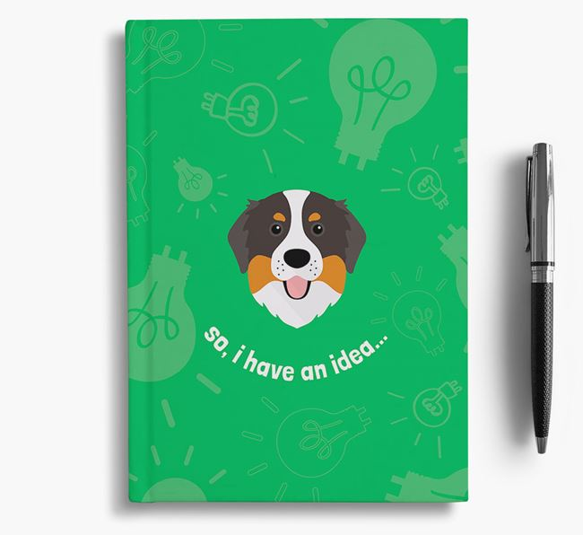 'So, I Have An Idea...' Notebook with Bernese Mountain Dog Icon