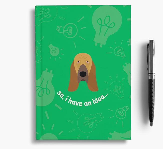 'So, I Have An Idea...' Notebook with Bloodhound Icon