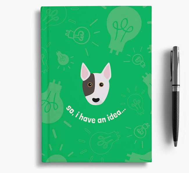 'So, I Have An Idea...' Notebook with Bull Terrier Icon