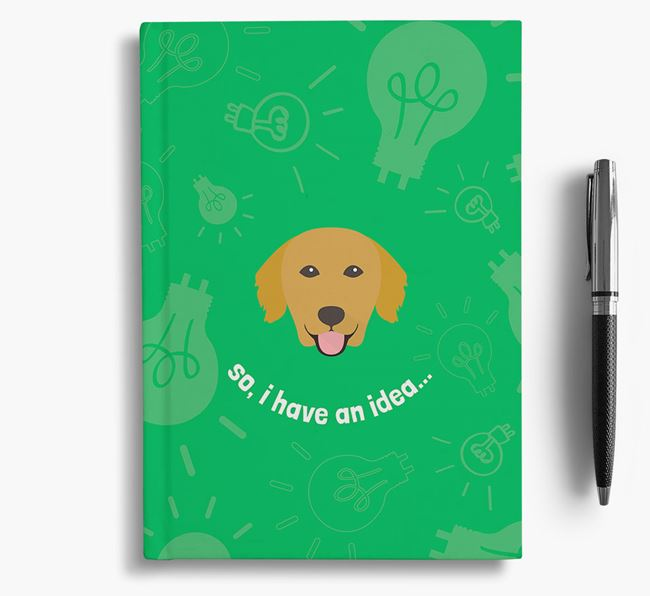 'So, I Have An Idea...' Notebook with Golden Retriever Icon