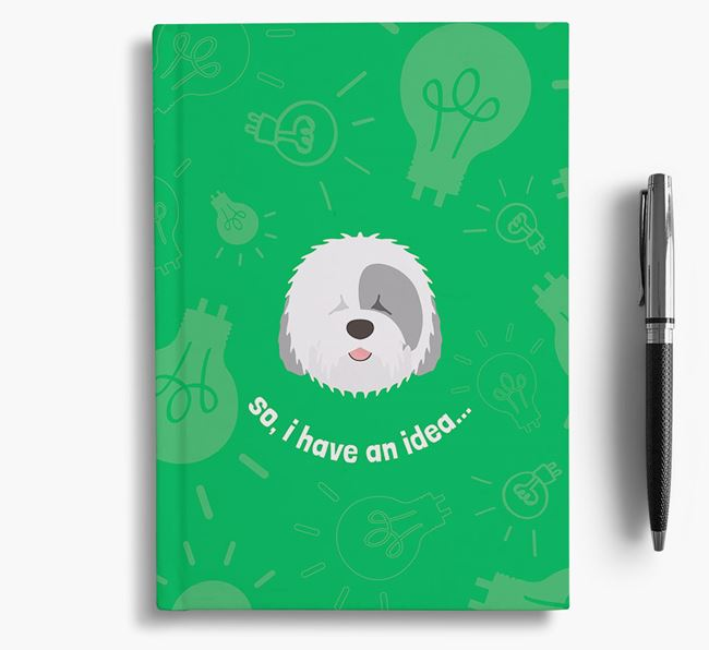'So, I Have An Idea...' Notebook with Old English Sheepdog Icon