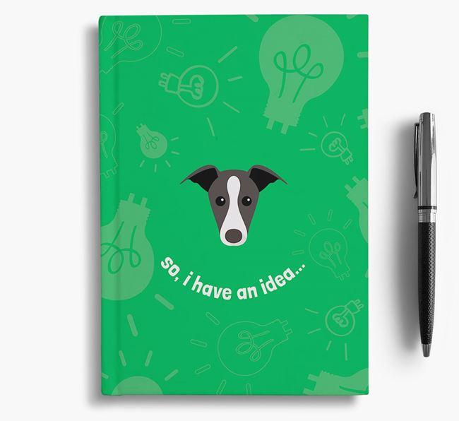 'So, I Have An Idea...' Notebook with Whippet Icon
