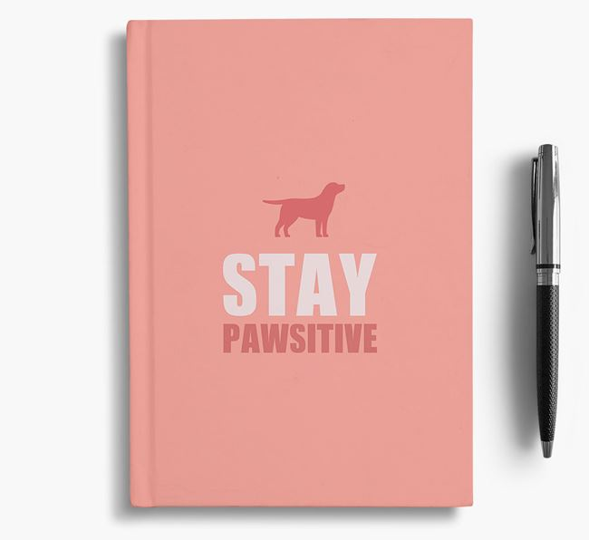 'Stay Pawsitive' Notebook with Labrador Retriever Silhouette