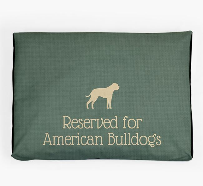 'Reserved For American Bulldog' Dog Bed for your American Bulldog