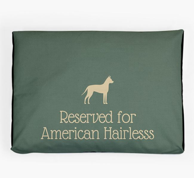 'Reserved For American Hairless' Dog Bed for your American Hairless Terrier