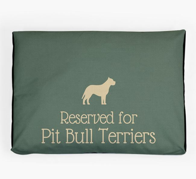 'Reserved For Pit Bull Terrier' Dog Bed for your American Pit Bull Terrier