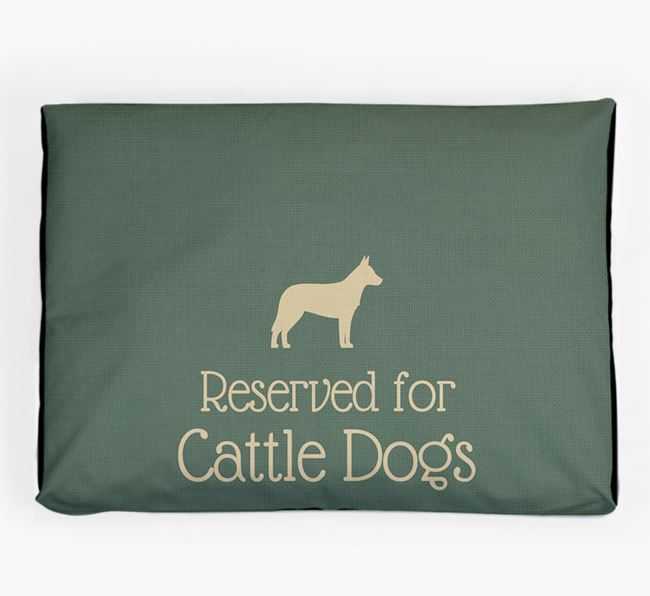 'Reserved For Cattle Dog' Dog Bed for your Australian Cattle Dog