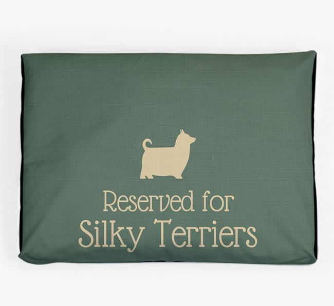 'Reserved For Silky Terrier' Dog Bed for your Australian Silky Terrier