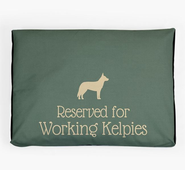 'Reserved For Working Kelpie' Dog Bed for your Australian Working Kelpie