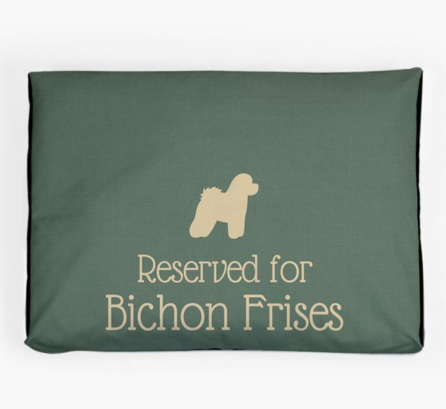 'Reserved For Bichon Frise' Dog Bed for your Bichon Frise