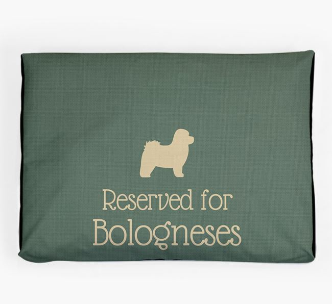 'Reserved For Bolognese' Dog Bed for your Bolognese