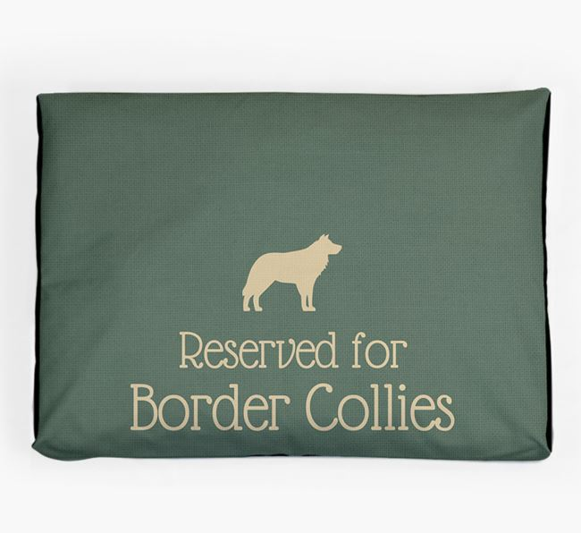 'Reserved For Border Collie' Dog Bed for your Border Collie