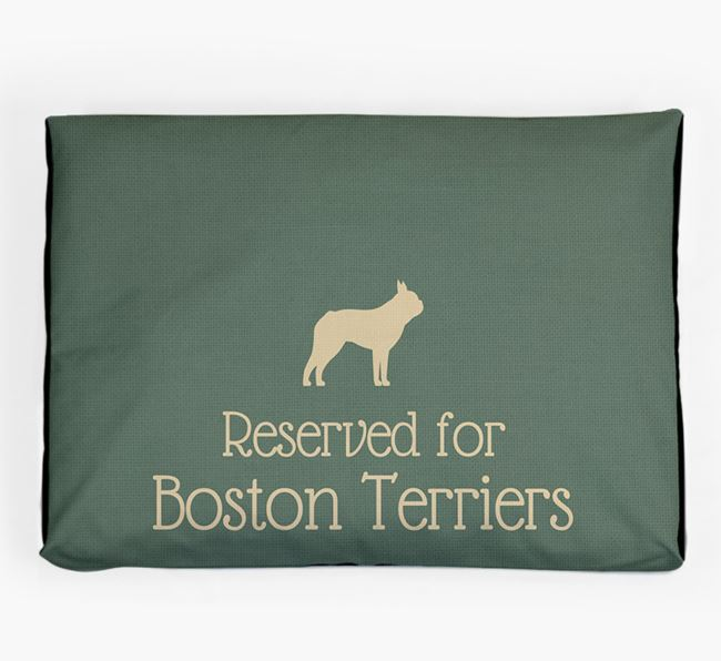 'Reserved For Boston Terrier' Dog Bed for your Boston Terrier