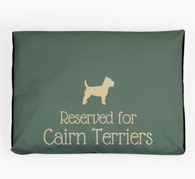 'Reserved For Cairn Terrier' Dog Bed for your Cairn Terrier