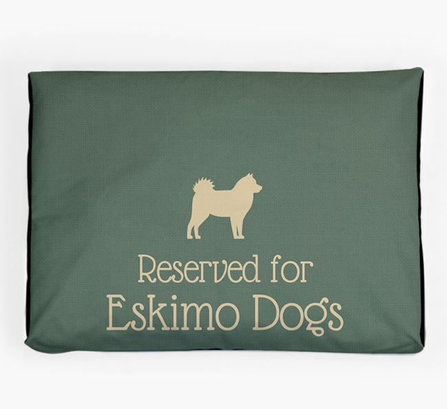 'Reserved For Eskimo Dog' Dog Bed for your Canadian Eskimo Dog