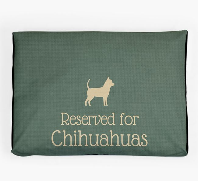 'Reserved For Chihuahua' Dog Bed for your Chihuahua