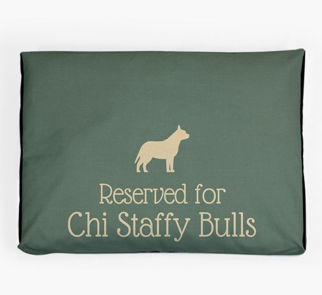 'Reserved For Chi Staffy Bull' Dog Bed for your Chi Staffy Bull
