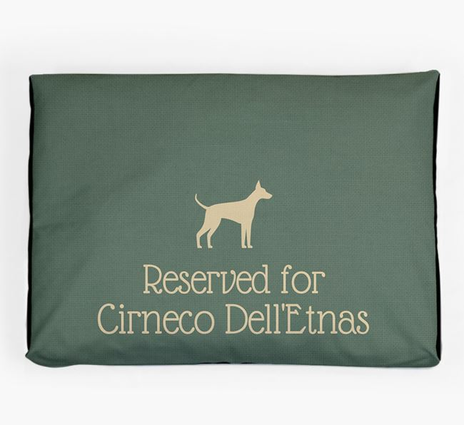 'Reserved For Cirneco Dell'Etna' Dog Bed for your Cirneco Dell'Etna