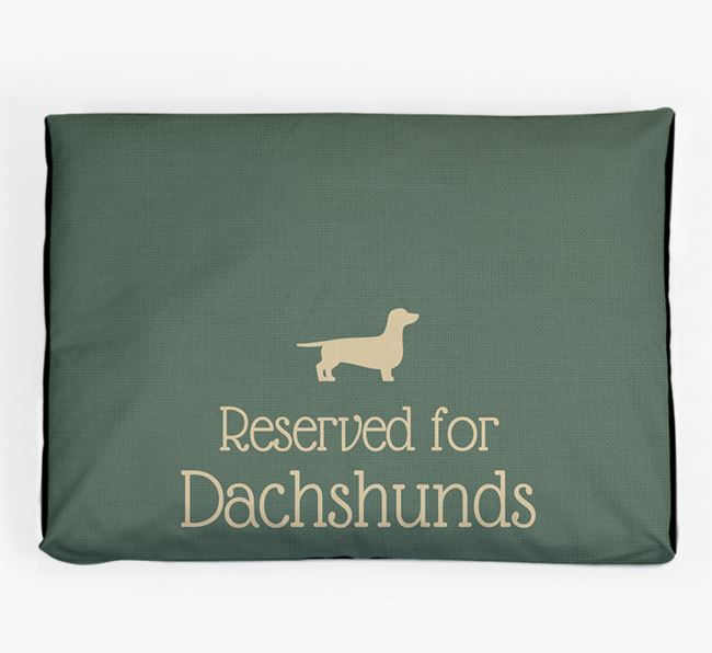 'Reserved For Dachshund' Dog Bed for your Dachshund