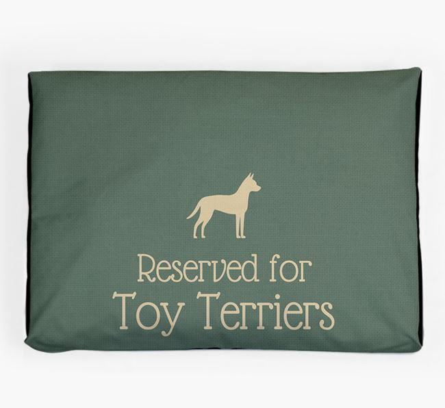 'Reserved For Toy Terrier' Dog Bed for your English Toy Terrier